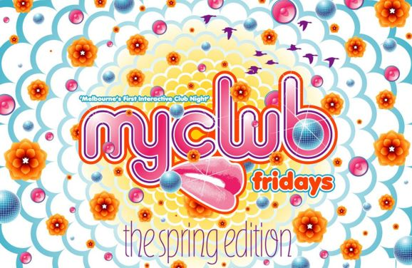 'Melbourne's First Interactive Club Night' myclub fridays  the spring edition