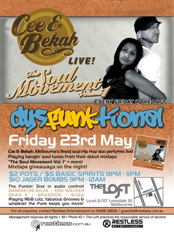 Cee & Bekah LIVE!  The Soul Movement Volume 1  Every Friday @ The Loft dysFUNKtional  Friday 23rd May Cee & Bekah, Melbourne's finest soul Hip Hop duo performs live! Playing bangin' soul tunes from their debut mixtape