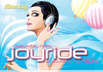 the Golden Gate hotel  Saturday nites joyride a tribute to the 90's