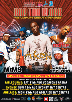 Roc the Block tour poster  Melbourne Saturday August 11 Vodaphone Arena Ticketek 132 849 www.ticketek.com.au  Akon, The Game, Naughty by Nature, Juelz Santana & MIMS