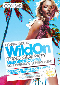 Icon presents WildOn Spring Break Party Melbourne Cup Eve Monday 5th November Long Weekend  Get ready to run amuck & put the can back into Cancun  White Label