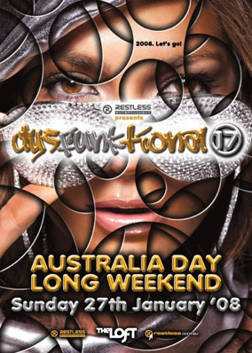2008. Let's go!  Restless Entertainment presents  dysFunktional 17  Australia Day Long Weekend Sunday 27th January '08  Restless Entertainment The Loft restless.com.au