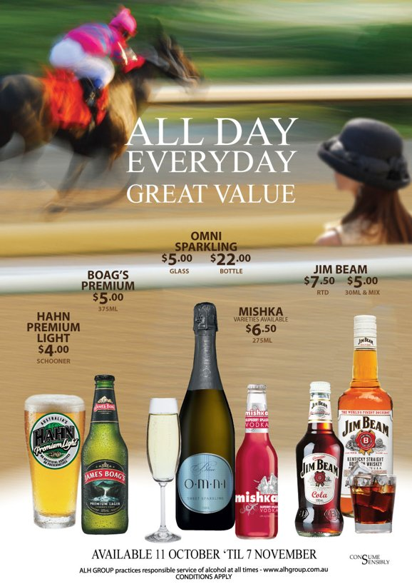 All Day Everyday Great Value  Available 11 October 'til 7 November ALH Group practices responsible service of alcohol at all times - www.alhgroup.com.au conditions apply