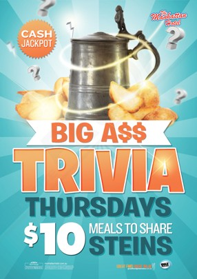 Cash Jackpot  The Manhattan Hotel  Big As$ Trivia Thursdays  $10 Meals to Share Steins