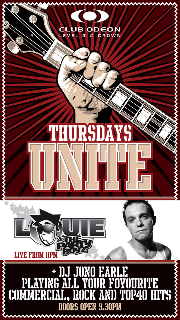 Club Odeon Level 3 @ Crown  Thursdays UNITE  Louie & The Party Boyz Live from 11pm  + DJ Jono Earle Playing all your favourite commercial, rock and top 40 hits  Doors open 9.30pm