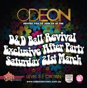 CLICK TO SEE A LARGER VERSION  ODEON invites you to join us at the  D&D Ball Revival Exclusive After Party Saturday 21st March  Star Struck Saturdays  LEVEL 3 | CROWN www.odeonatcrown.com.au  Southern Comfort D&D Ball Revival