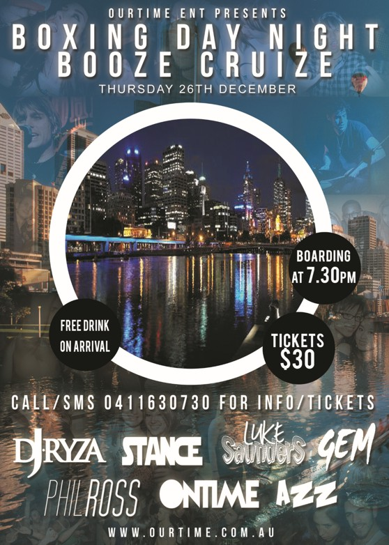 OurTime Ent presents Boxing Day Night Boat Party Thursday 26th December  Boarding at 7.30pm  Free drink on arrival  Tickets $30  Call SMS 0411630730 for info/tickets  DJ Ryza Stance Luke Saunders Gem Phil Ross OnTime Azz  www.ourtime.com.au