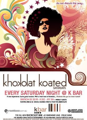 do not disturb the sexy... khokolat koated Saturdays  Every Saturday Night @ K Bar