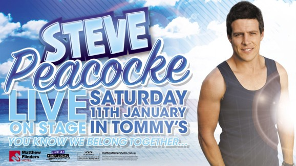 Steve Peacocke Live on stage Saturday 11th January in Tommy's You know we belong together  Matthew Flinders Hotel Live at your Local ALH Group www.matthewflindershotel.com.au