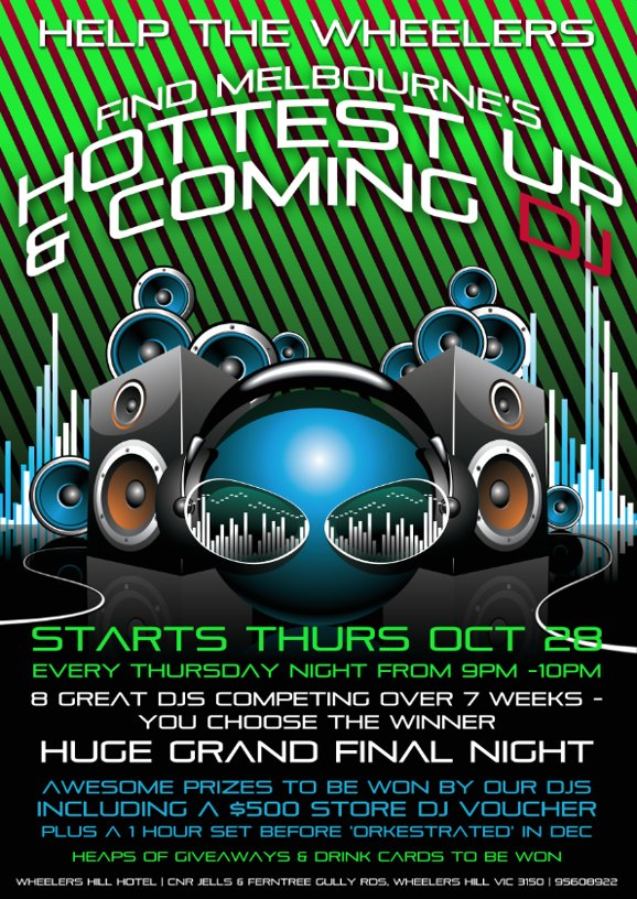 Help The Wheelers  Find Melbourne's Hottest Up & Coming DJ  Starts Thurs Oct 28 Every Thursday Night from 9pm-10pm 8 Great DJs Competing over 7 weeks - You Choose the Winner  Huge Grand Final Night  Awesome prizes to be won by our DJs including a $500 store DJ voucher Plus a 1 hour set before 'Orkestrated' in Dec  Heaps of Giveaways & Drink Cards to be Won  Wheelers Hill Hotel | Cnr Jells & Ferntree Gully Rds, Wheelers Hill Vic 3150 | 9560 8922