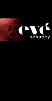 Saturday @ Eve